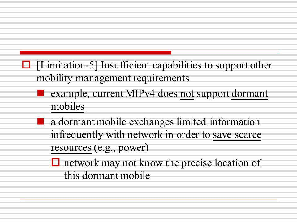 [Limitation-5] Insufficient capabilities to support other mobility management requirements